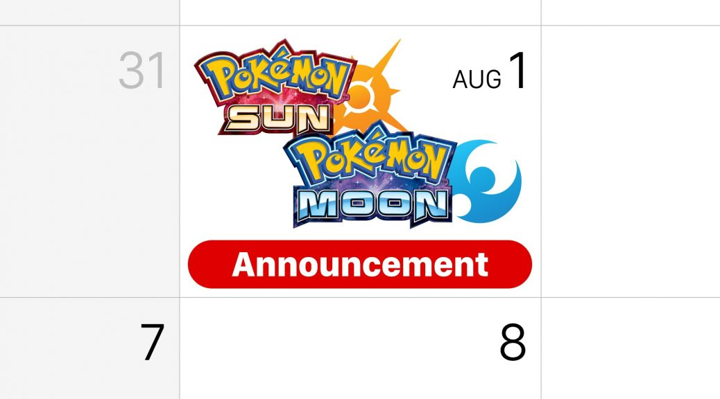 Brace yourselves — August 1 is when we get more Pokémon Sun and Moon news!